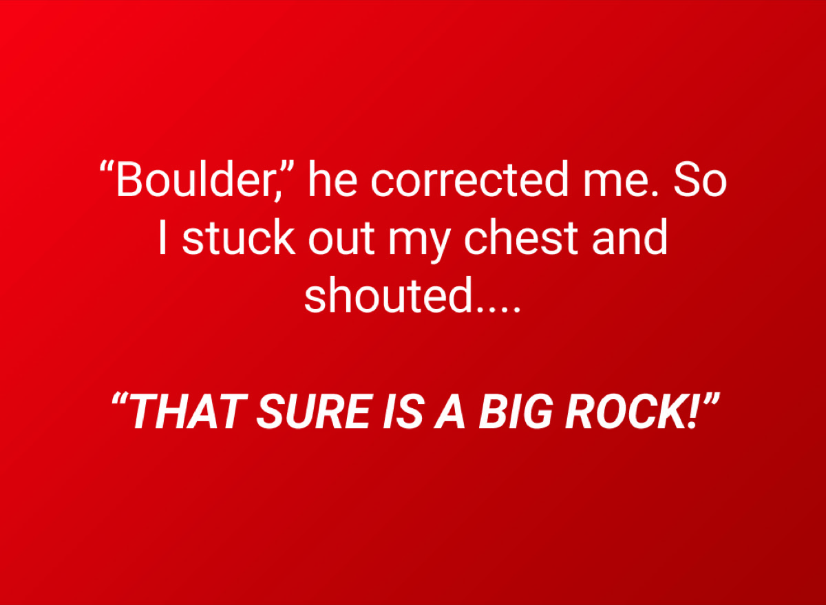 an extremely bad pun about boulders