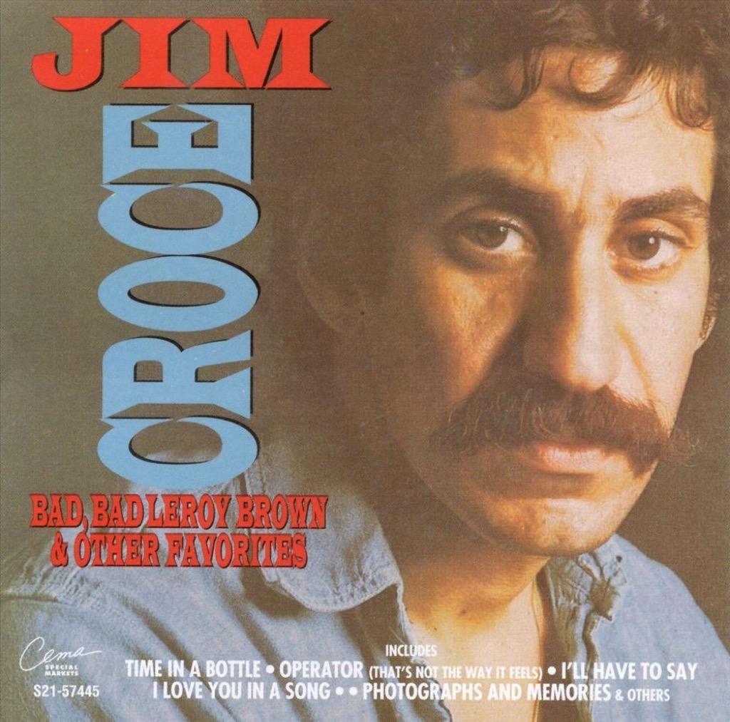 "Jim Croce ""Bad, Bad Leroy Brown & Other Favorites"" album cover"