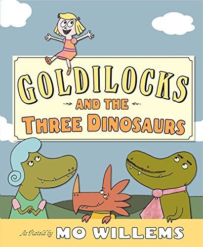 Goldilocks and the Three Dinosaurs Mo Willems Jokes From Kids' Books