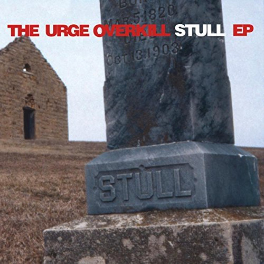 """The Urge OverKill """"Stull EP"""" cover"""
