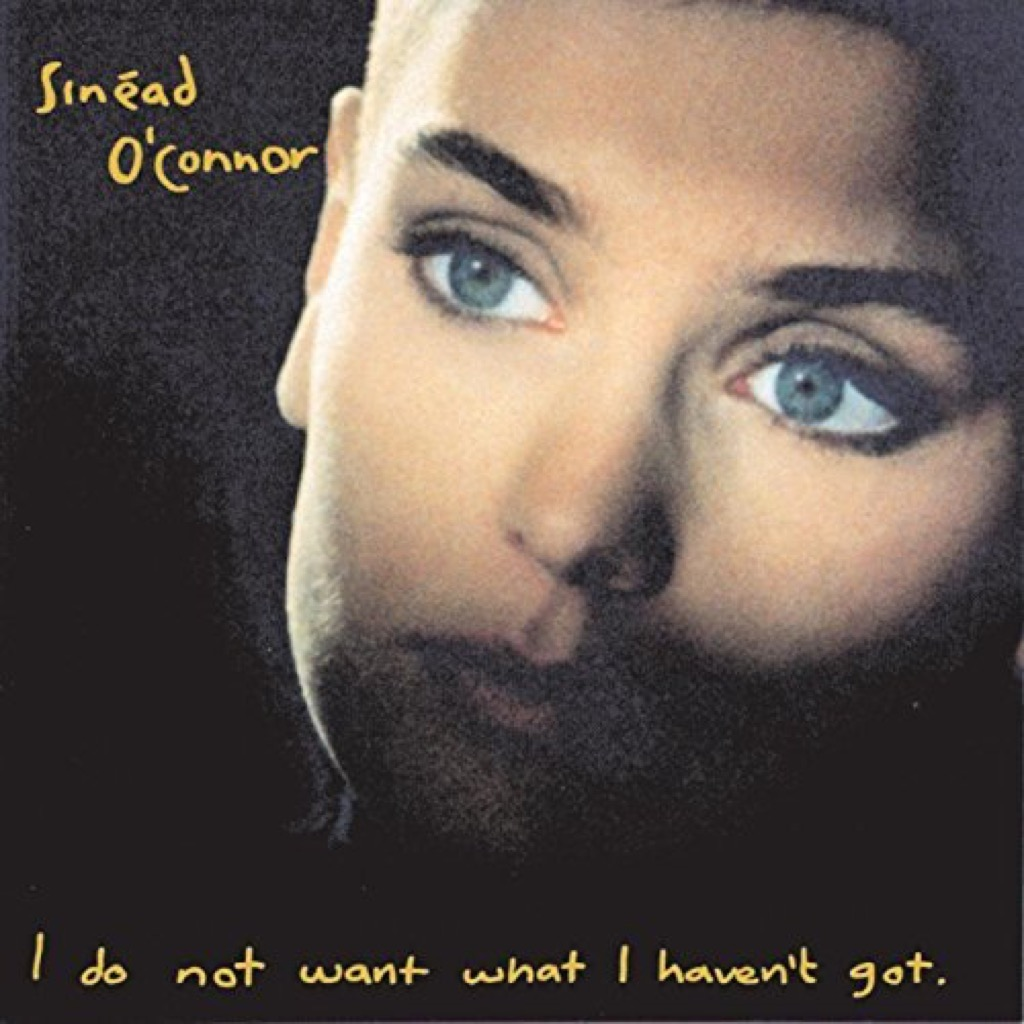 """Sinead O'Connor """"I do not want what I haven't got"""" Cover"""