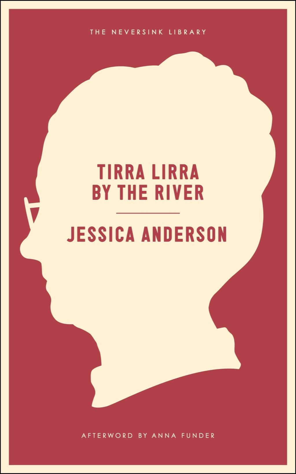 Tirra Lirra by the River: A Novel