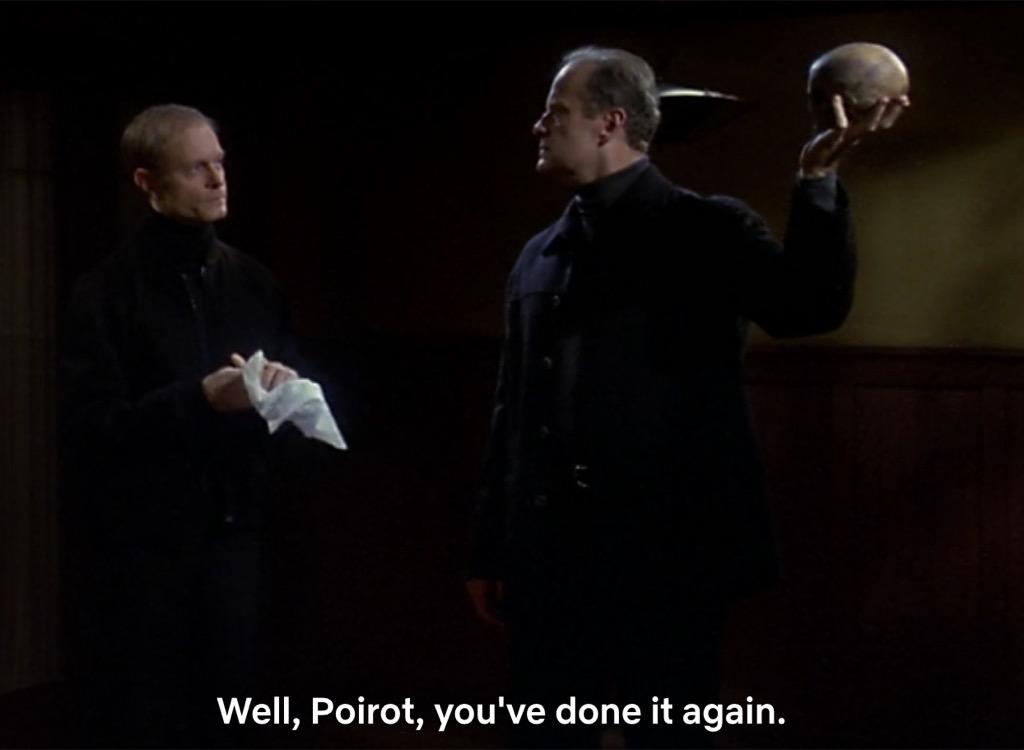 frasier well, poirot, you've done it again