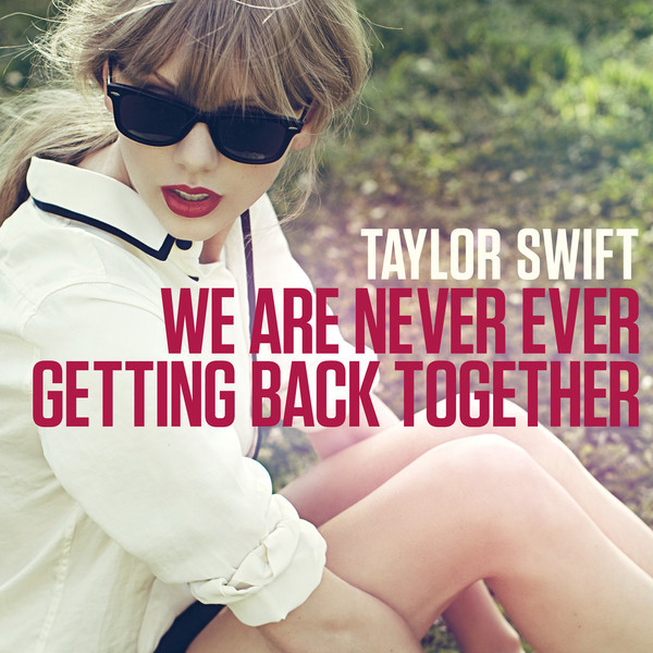 we are never ever getting back together by taylor swift album cover