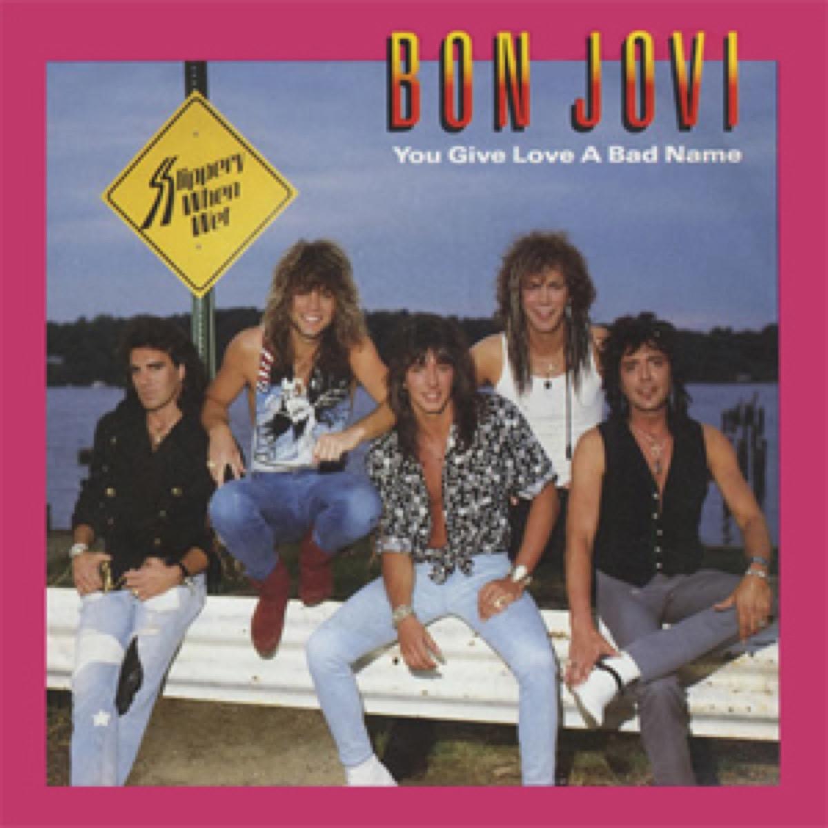 bon jovi you give love a bad name cover art, best breakup songs