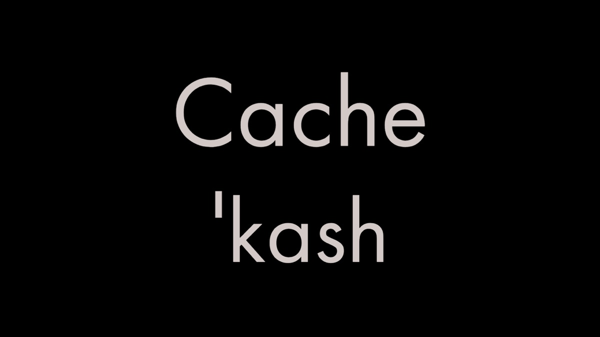 How to pronounce the word cache
