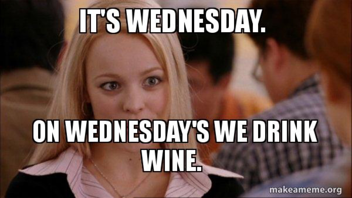 on wednesday we drink wine, hump day memes