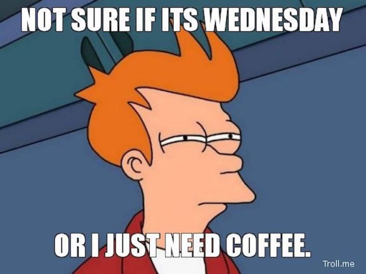wednesday or coffee, hump day memes
