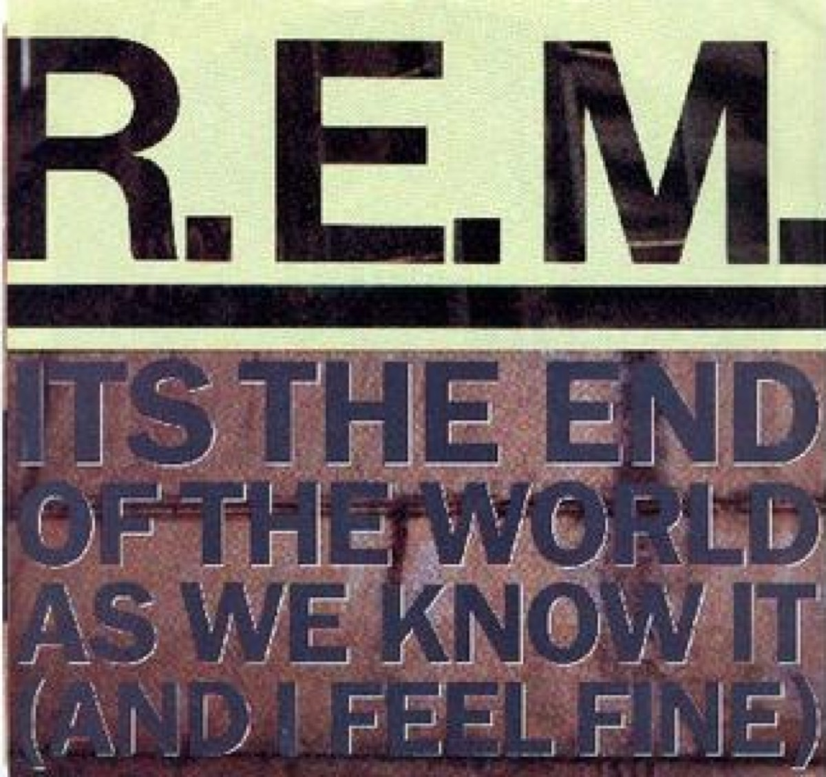 """""""it's the end of the world as we know it"""" song"""