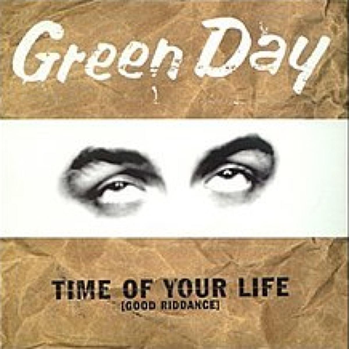 """good riddance"" by green day"