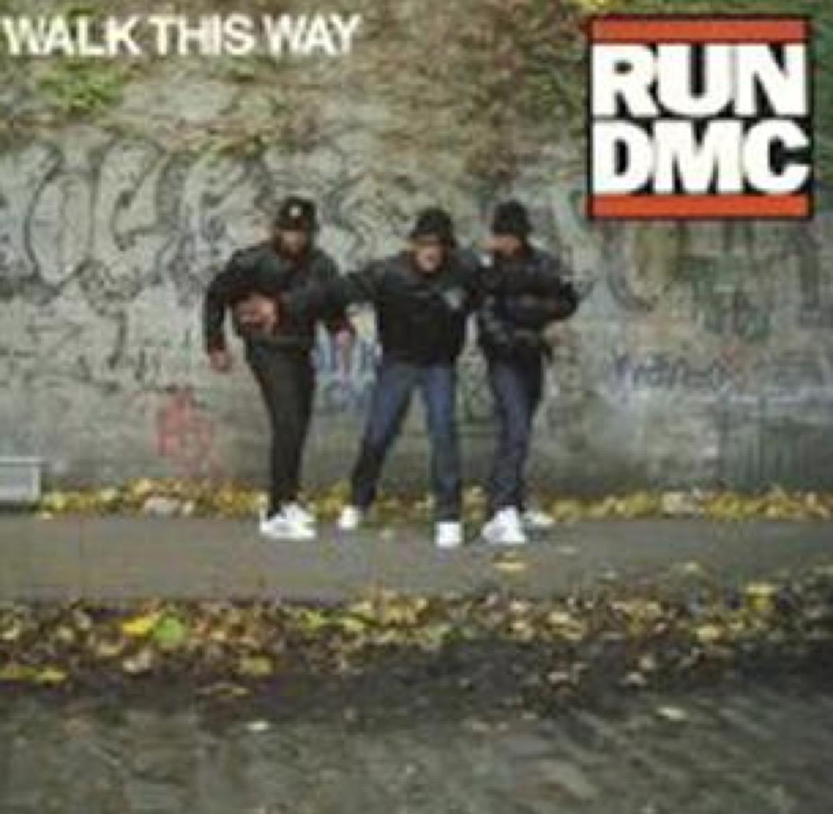 """""""walk this way"""" song"""