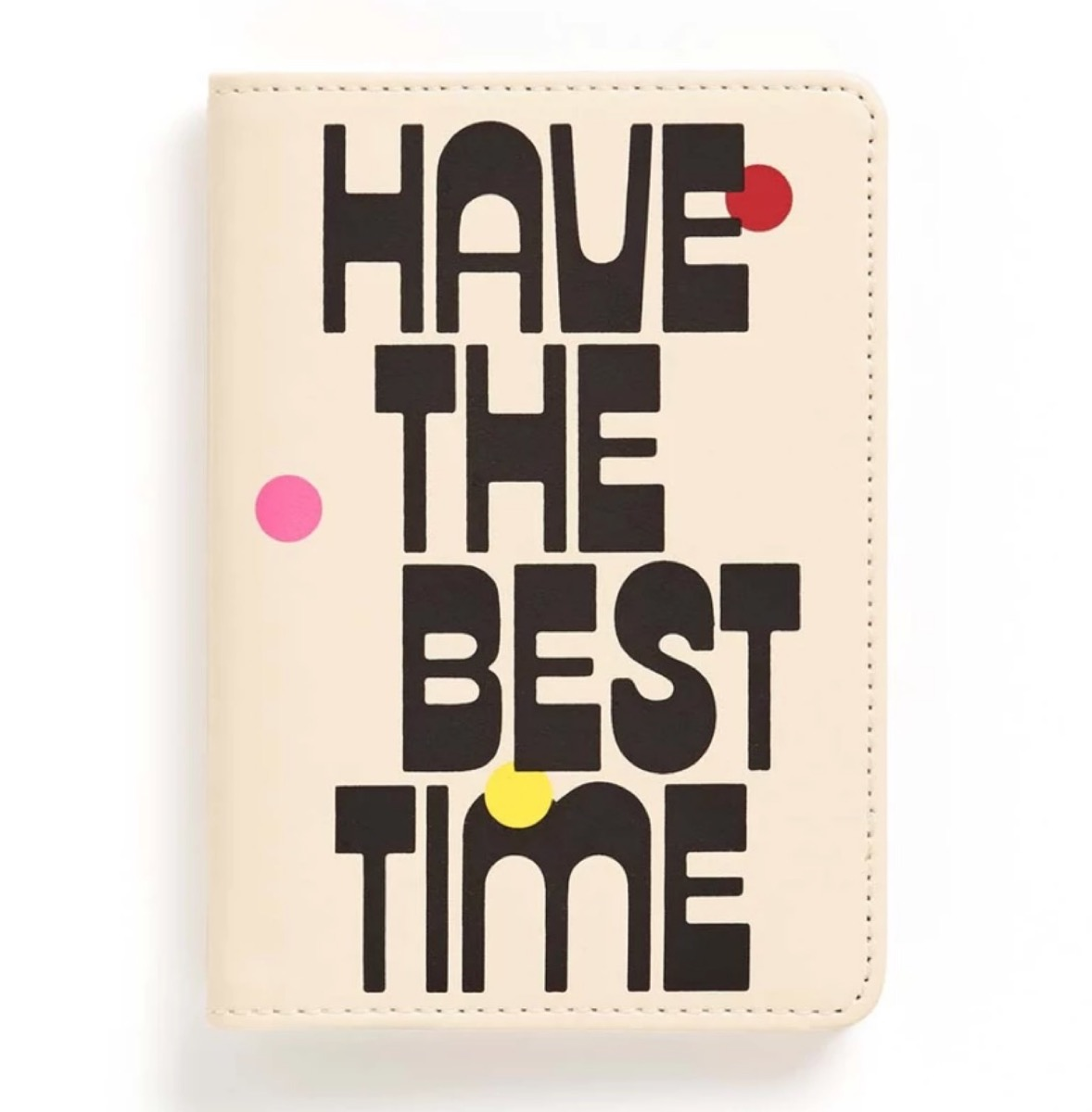 """passport holder with """"have the best time"""" on the cover, best gifts for girlfriend"""
