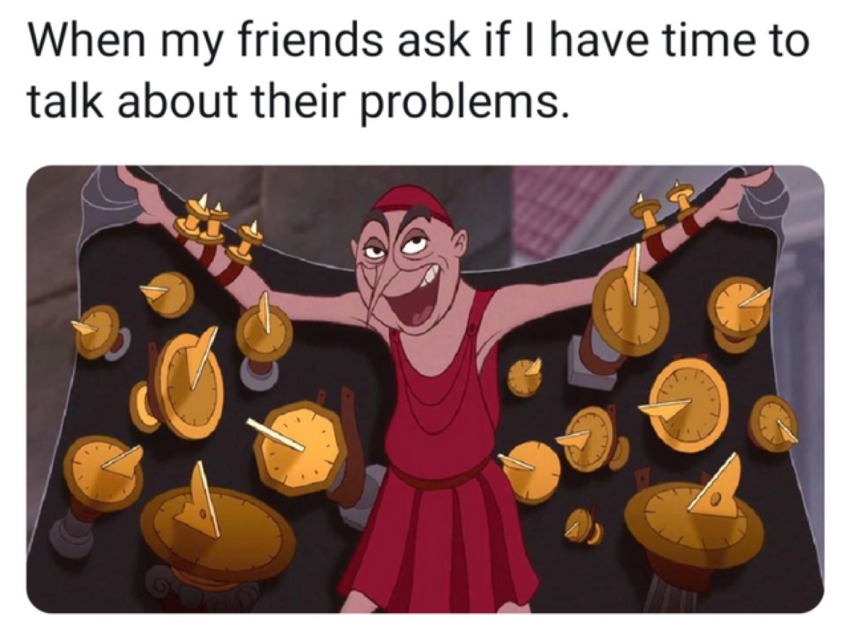 """Cartoon of man with cloak full of sundials with the caption, """"When my friends ask if I have time to talk about their problems."""""""