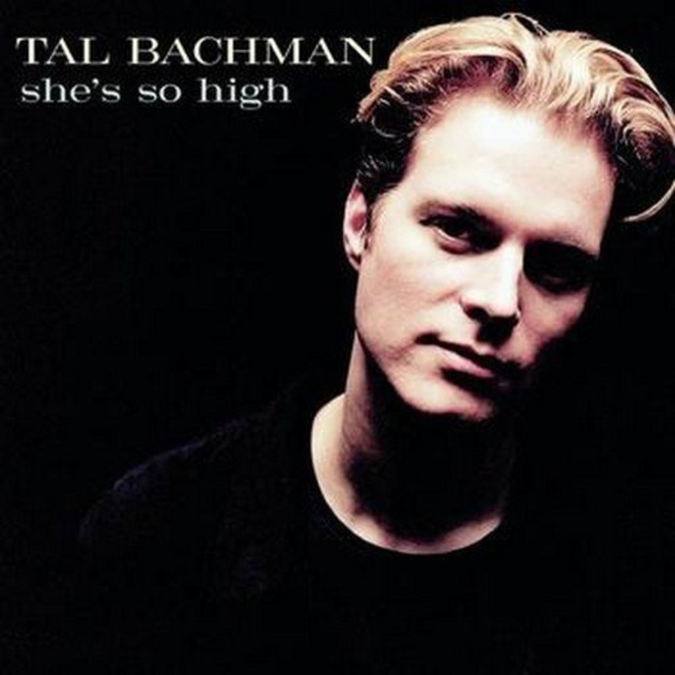 Shes So High by Tal Bachman, 1990s one hit wonder