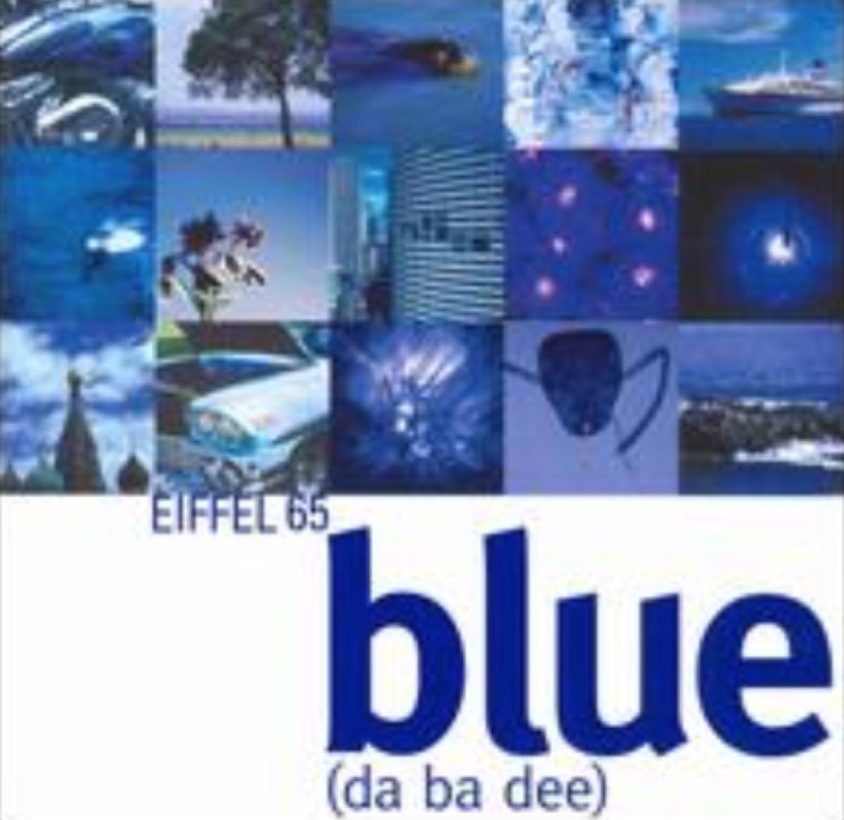 """""""Blue (Da Ba Dee)"""" — Eiffel 65 (1999)"""