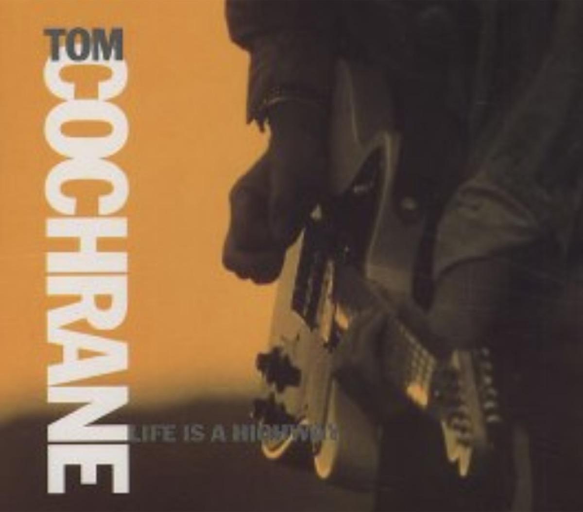 """Life is a Highway"" — Tom Cochrane (1991)"