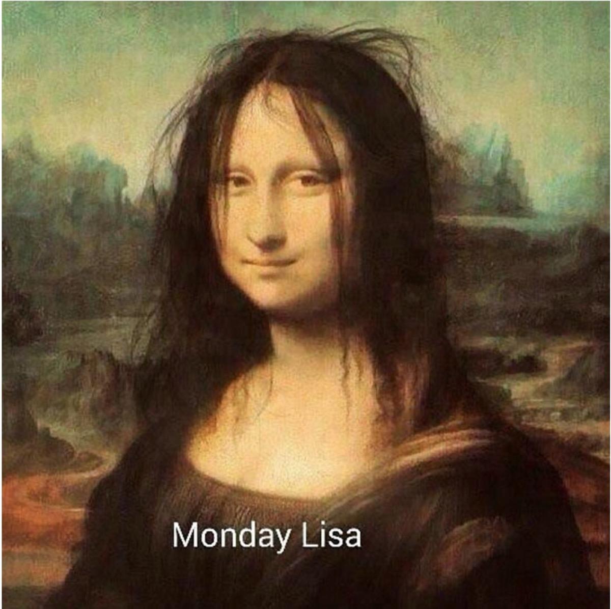 "Mona Lisa with bedhead, ""Monday Lisa"""