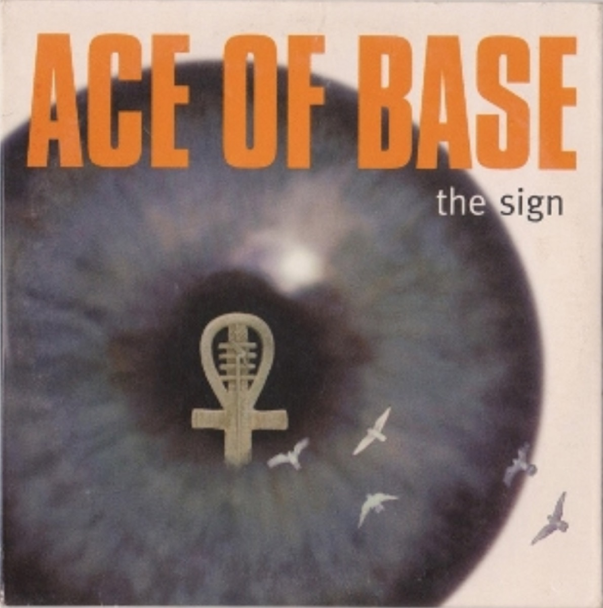"""""""The Sign"""" — Ace of Base (1992)"""