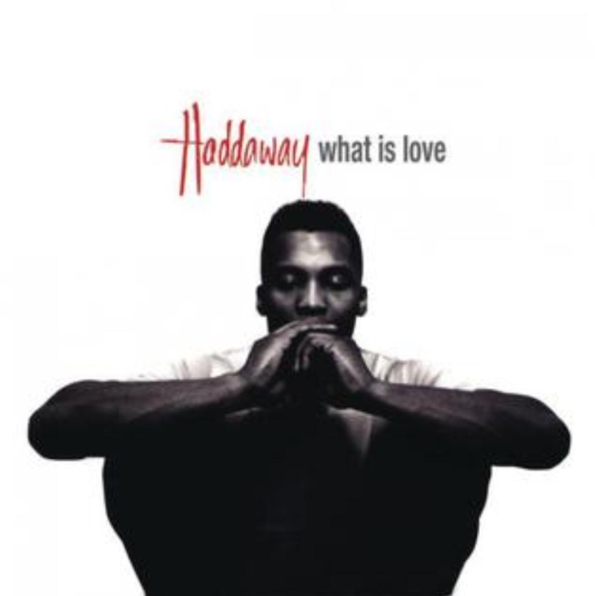 """What is Love"" — Haddaway (1993)"