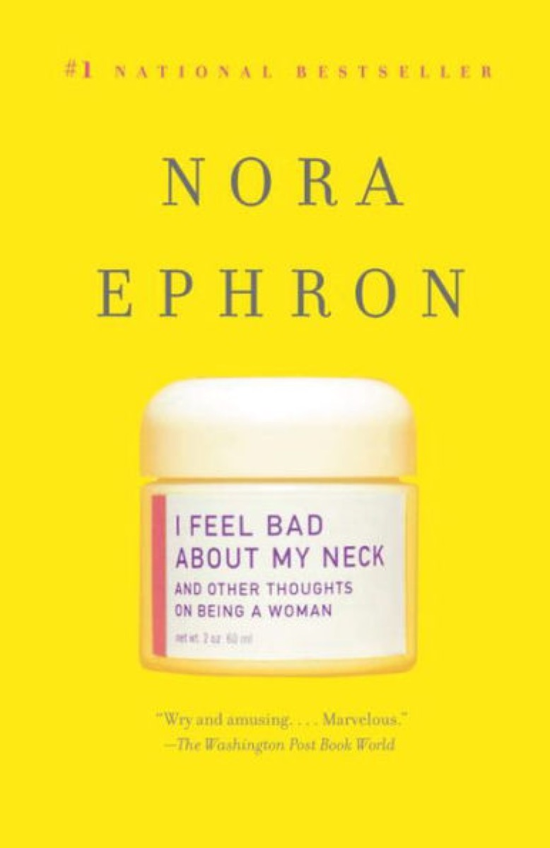 I Feel Bad About My Neck by Nora Ephron