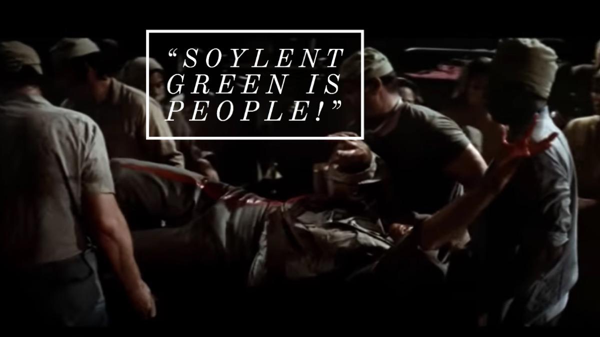 Soylent Green movie quote
