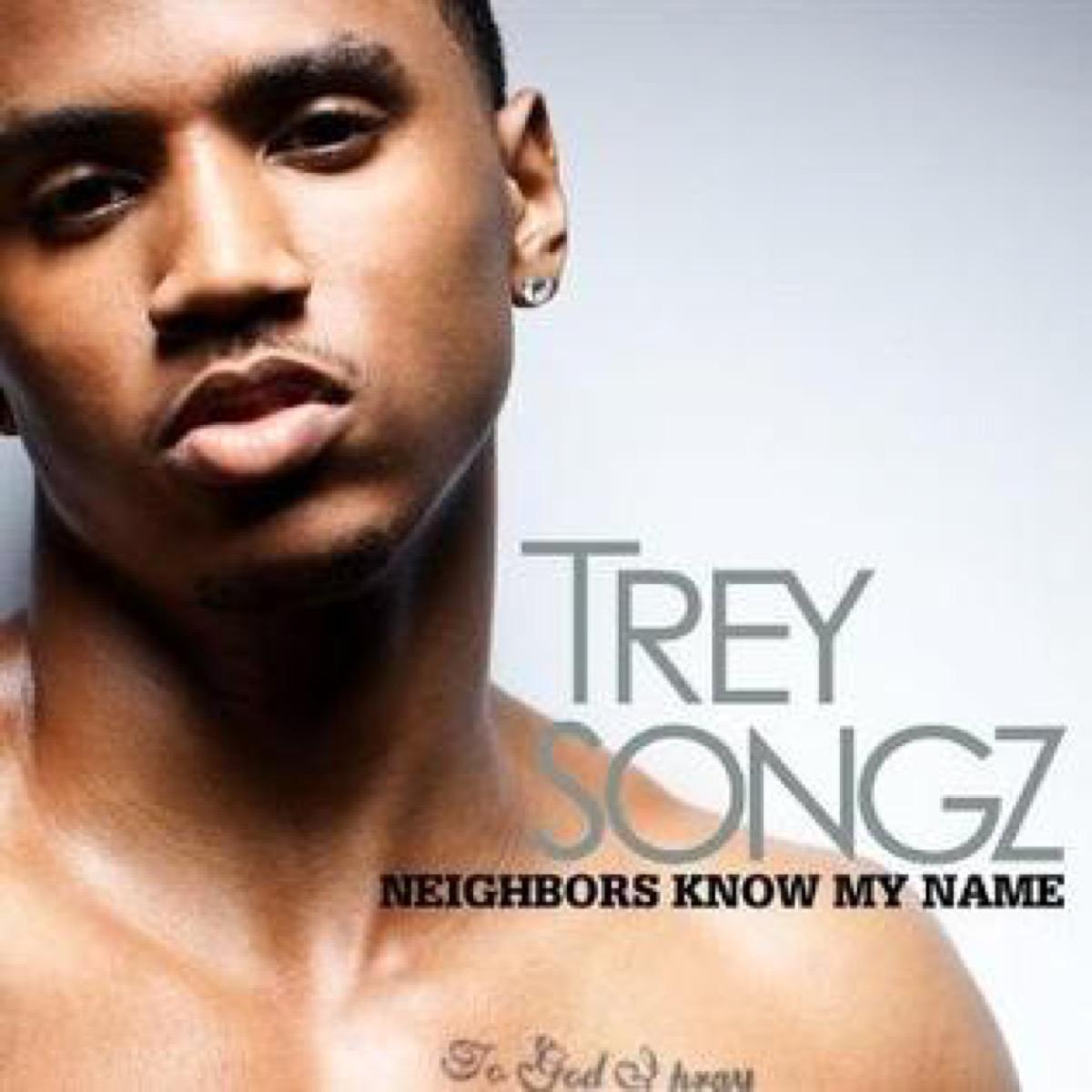 Neighbors Know my Name, Trey Songz