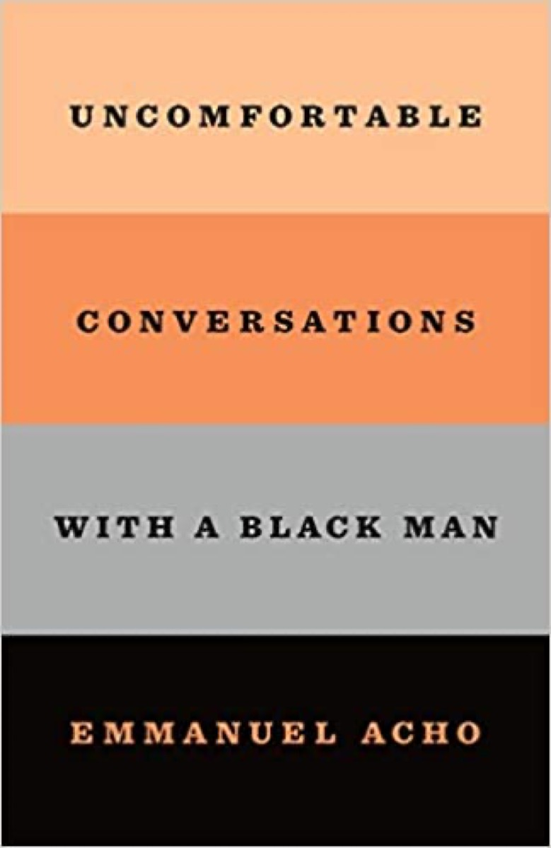 uncomfortable conversations with a black man book a