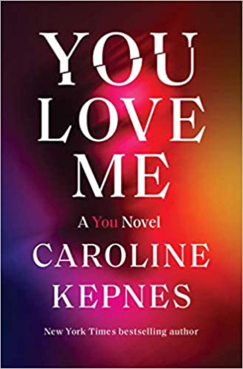 the book cover of Caroline Kepnes's 'You Love Me: A You Novel'